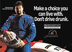 Ad that features Michael Andretti as part of a television and print campaign for The Century Council, a Washington D.C. based anti-drunk driving advocacy organization